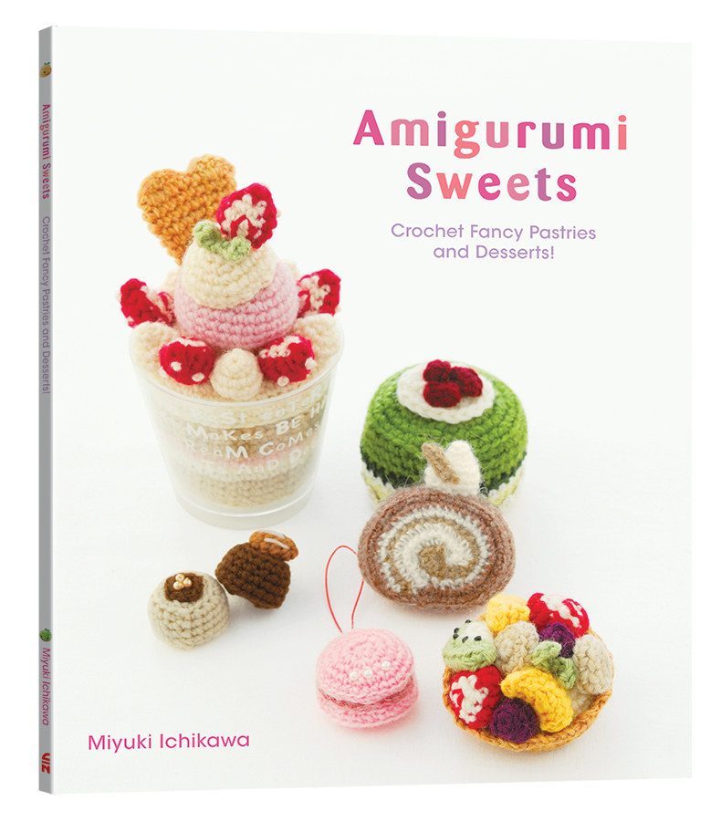 Viz Announces Kawaii New Book Amigurumi Sweets Crochet Fancy